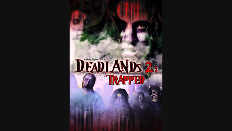DEADLANDS 2 TRAPPED (2008)