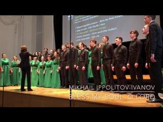 Saint Petersburg Peter The Great Polytechnic University Chamber Choir  Mikhail Ippolitov-Ivanov: Bless my Soul, O Lord