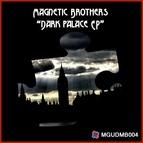 Magnetic Brothers альбом Dark Palace