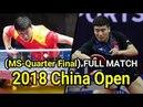 MA Long CHN Vs LIANG Jingkun CHN MS QF 2018 China Open Full Match HD1080p