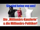"""15 05 19 """"Die Millionärs Kanzlerin die Millionärs Politiker Merkel Steinmeier Maas Roth"""