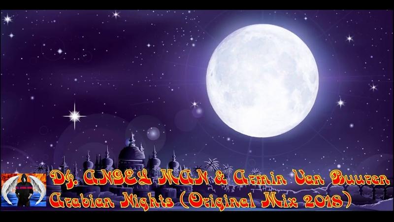 DJ. ANGEL MAN Armin Van Buuren - Arabian Nights (Original Mix 2018)