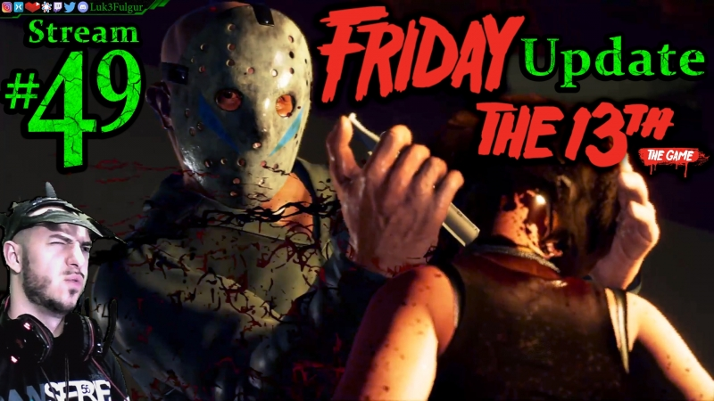 Friday The 13th 🌳👹UPDATE🔪Marathon☠️ All DLC💸PC💻Max✨49th Stream🎋
