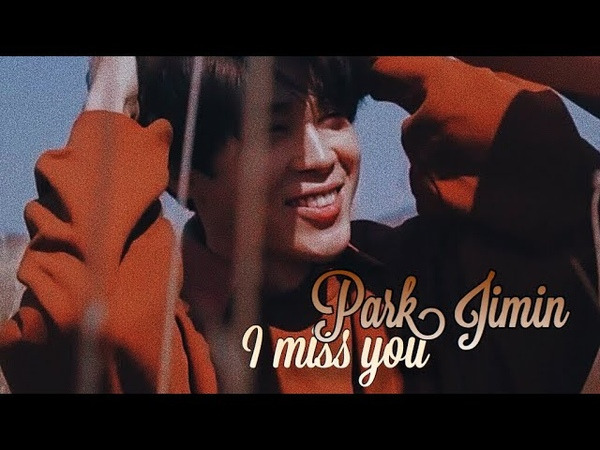 Park Jimin ● i miss you [fmv] ❥ special 100 subscribers