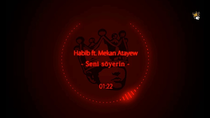 Habib ft Mekan Atayew Seni söyerin Official Audio