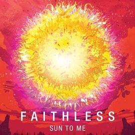 Faithless альбом Sun To Me