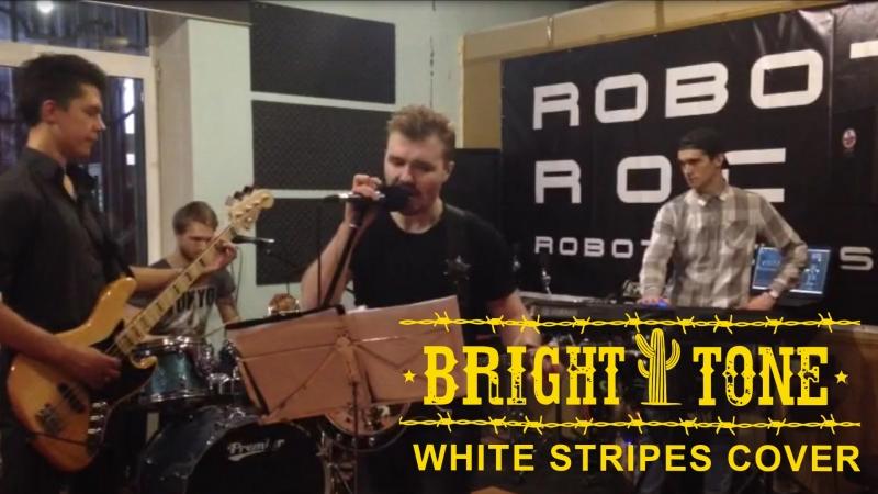 Bright tone - Seven nation army (White stripes cover)