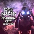DJ Nick Martin - Arabian City (Trap Mix)