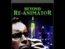 Реаниматор III :Возвращение реаниматора / Beyond Re-Animator, 2003 многоголосый