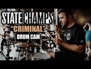 State Champs | Criminal | Drum Cam (LIVE)