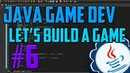 Java Programming: Let's Build a Game 6