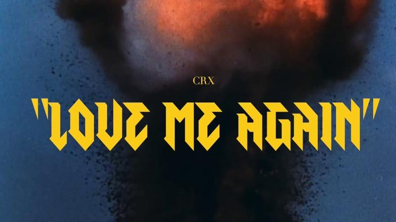 CRX - Love Me Again