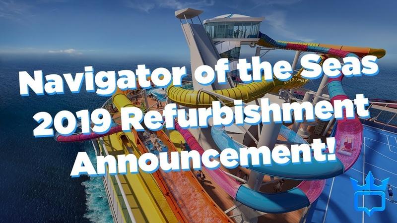 Navigator of the Seas 2019 refurbishment details!