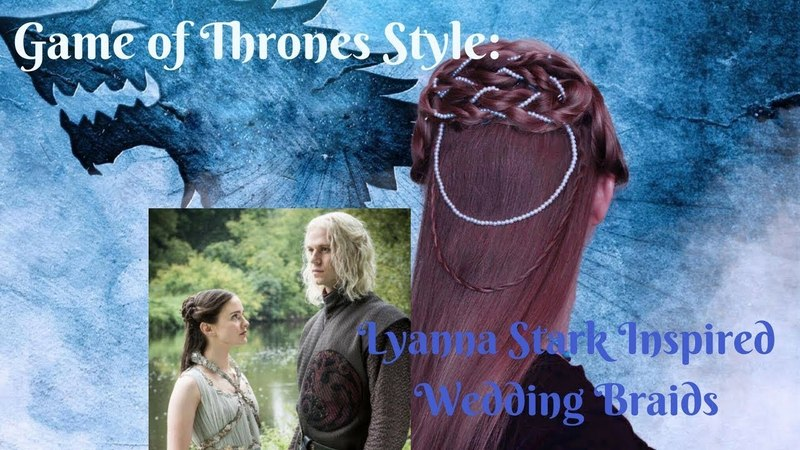 Game of Thrones Style: Lyanna Stark Inspired Wedding Braids