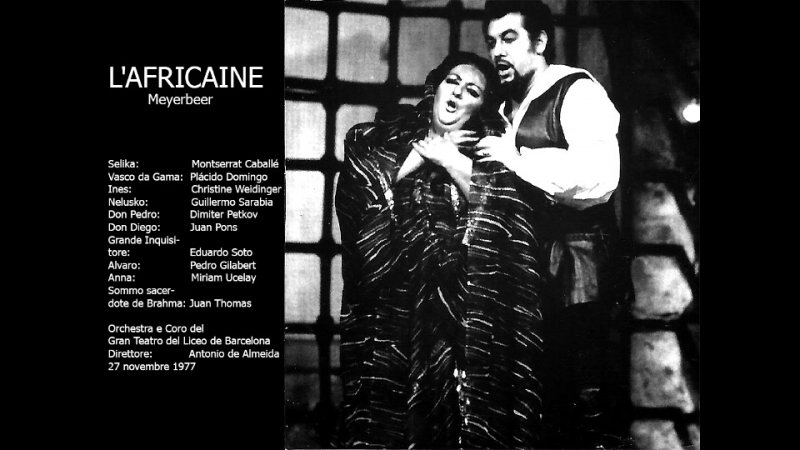 L´Africaine - Plácido Domingo, Montserrat Caballé, Petkov, Weindinger, Almeida Lice 1977