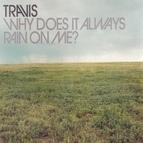 Travis альбом Why Does It Always Rain on Me?