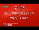 Carabao Cup Round 2 AFC Wimbledon 1 3 West Ham