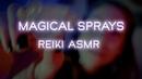 Magical Sprays Reiki ASMR