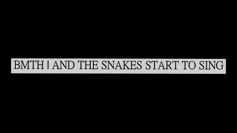 BMTH   AND THE SNAKES START TO SING (LIVE)