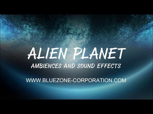 Bluezone Corporation Alien Planet Ambiences and Sound Effects - Nature Sounds - Organic SFX