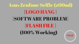 Asus Zenfone Selfie (z00ud) hang on logo auto restart software problem fix by Tech Abhi