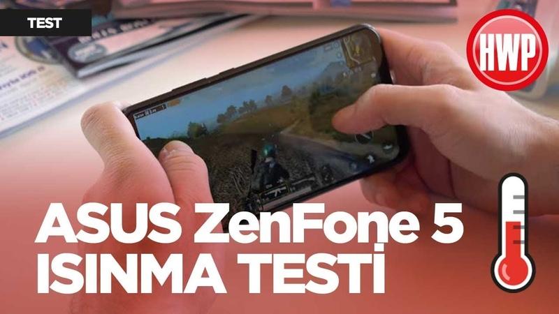ASUS ZenFone 5 ısınma testi PUBG ve 4K video