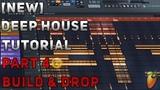 How To Make Deep HouseRemix FL Studio 12 2018 Tutorial Part 4 (Build &amp Drop)