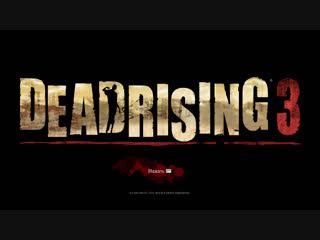 Dead Rising 3 прохождение )