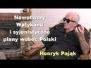 Nowotwory Watykanu i syjonistyczne plany wobec Polski Henryk Pająk