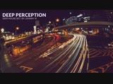 Deep Perception Deep House Set 2018 Mixed By Johnny M