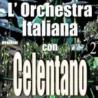 Adriano Celentano альбом L'Orchestra Italiana - Adriano Celentano Vol. 2