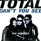 Total альбом Can't You See (The Remixes)