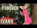Ivana Raymonda - Forever (Original Song Official Music Video) 4k