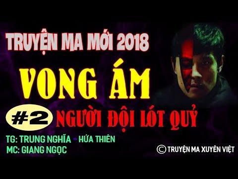 Vong Ám 2 | Truyện Ma 2018 Cực Hay | TG Trung Nghĩa-Hứa Thiên | MC Giang Ngọc