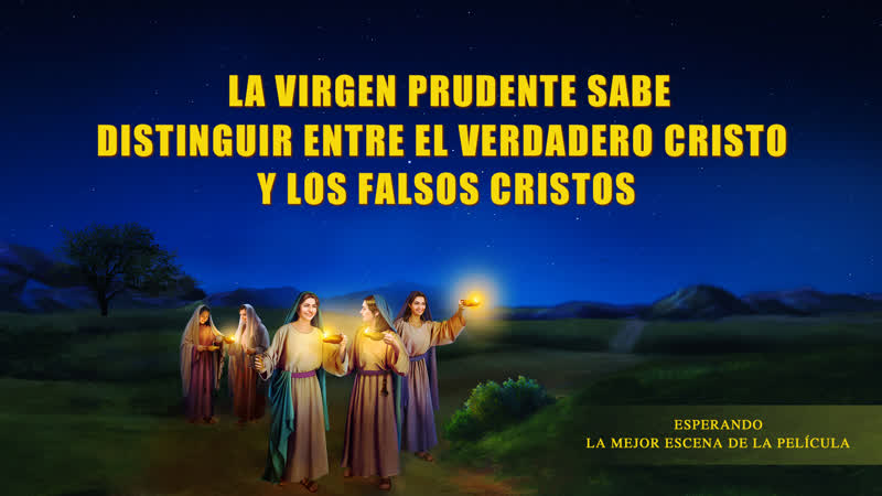 Esperando II La virgen prudente sabe distinguir entre el verdadero Cristo y los falsos Cristos