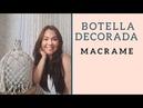 Botella decorada con macrame manualidades faciles con macrame