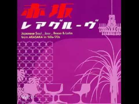 VA - Akasaka Rare Grooves (Japanese Soul, Jazz, Bossa Latin From 60s 70s) Japan Music Full Album