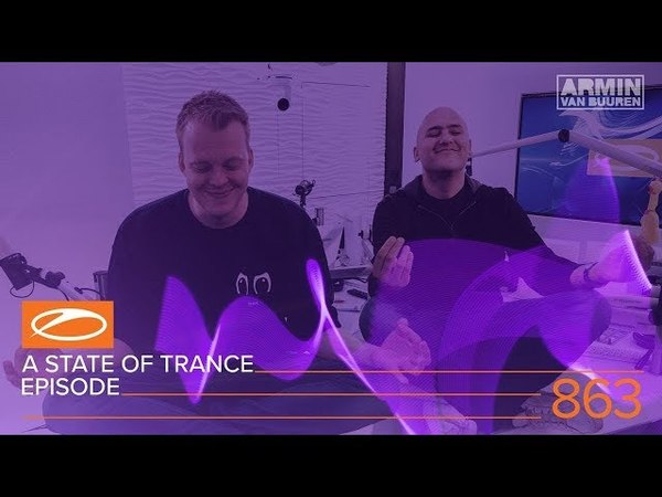 A State Of Trance Episode 863 XXL (ASOT863) [Hosted by Aly Fila]