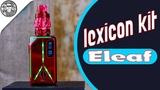 LEXICON KIT by Eleaf(vapesourcing.com) ГЛАМУР и ЦВЕТОМУЗЫКА