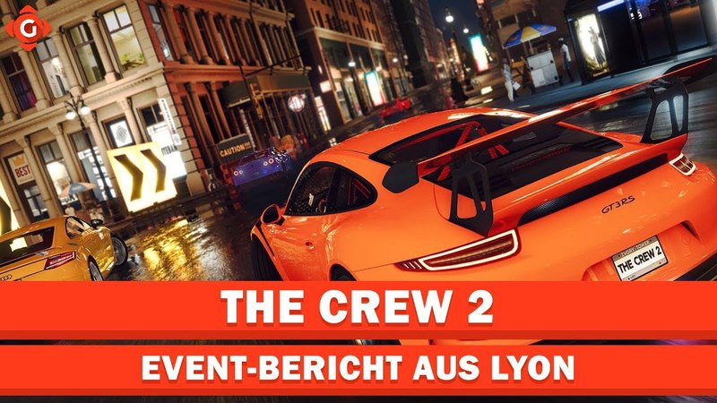 THE CREW 2 REPORTAGE (Exklusiver Bericht aus Lyon) Special ....