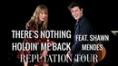 Taylor Swift feat Shawn Mendes There's Nothing Holdin' Me Back Live at the Reputation Tour