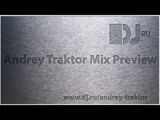Andrey Traktor Dubstep/Drumstep Mix (Preview)