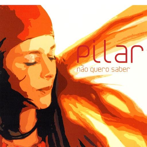 Пилар альбом Não Quero Saber