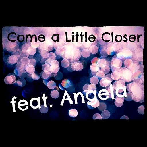 Angela альбом Come a Little Closer