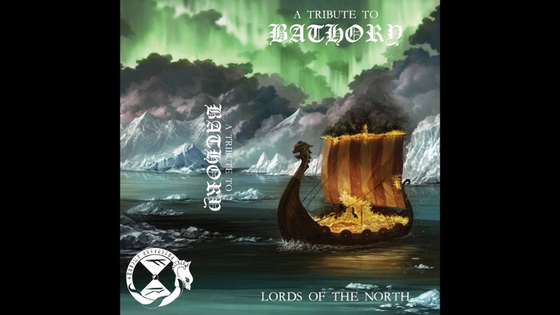 Lords of the North A Tribute to Bathory (Full Album)
