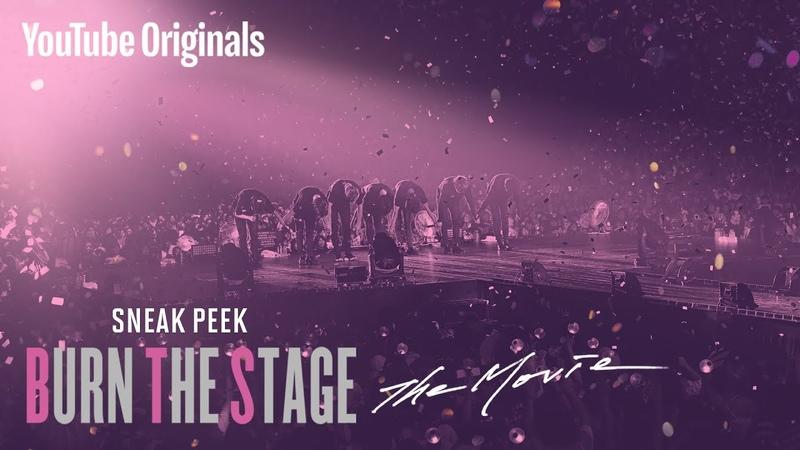 Sneak Peek | Burn the Stage: the Movie | BurnTheStageTheMovie