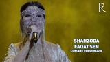 Shahzoda - Faqat sen Шахзода - Факат сен (concert version 2016)