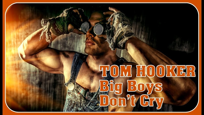 Tom Hooker - Big Boys Dont Cry (Extended Version)