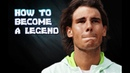 Rafael Nadal ● How To Become A Legend HD Sub ENG
