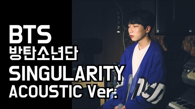 BTS (방탄소년단) - LOVE YOURSELF 轉 Tear 'Singularity' Acoustic Cover by KPOPPY